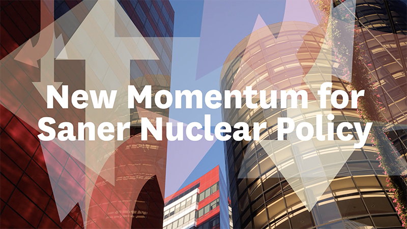 New Momentum for Saner Nuclear Policy highlights